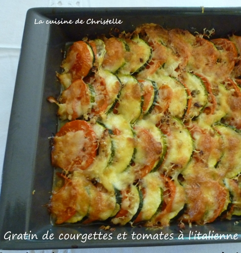 gratin de courgettes et tomates l italienne la cuisine de christelle. Black Bedroom Furniture Sets. Home Design Ideas